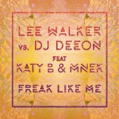 Lee Walker & DJ Deeon - Freak Like Me (feat. Katy B & MNEK) [Radio Edit] artwork