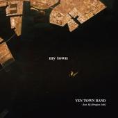 my town - YEN TOWN BAND feat. Kj(Dragon Ash)