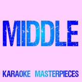 Middle (Originally Performed by DJ Snake & Bipolar Sunshine) [Instrumental Karaoke Version]
