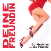 Deine Freundin (feat. DJ Frankie)