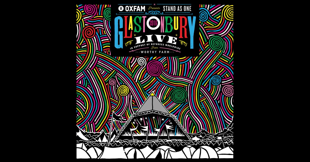 Oxfam Presents: Stand As One - Live At Glastonbury 2016 by Various Artists on iTunes