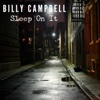 Sleep on It - Billy Campbell, Billy Campbell
