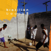 Brazilian Beats 8 (Mr Bongo Presents)
