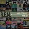 Complete Rarities 1988-2011, R.E.M.