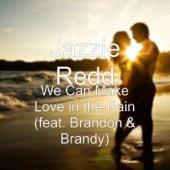 We Can Make Love in the Rain (feat. Brandon & Brandy) - Single