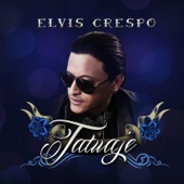 Tatuaje (feat. Ángel Y Khriz) - Elvis Crespo