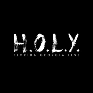 Chord Guitar and Lyrics FLORIDA GEORGIA LINE – Holy