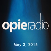 Opie Radio - Opie and Jimmy, Nick DiPaolo, May 3, 2016  artwork