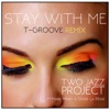 Stay With Me T-Groove Remix (feat. Marie Meney) - Single
