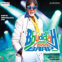 Bbuddah Hoga Terra Baap (Original Motion Picture Soundtrack) - EP - Amitabh Bachchan, Monali Thakur & Sekhar Sen