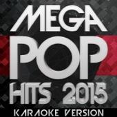Mega Pop Hits 2015: Karaoke Version