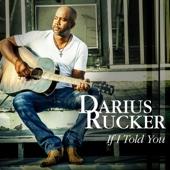 If I Told You - Darius Rucker