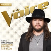 Adam Wakefield - Lonesome Broken and Blue (The Voice Performance) artwork