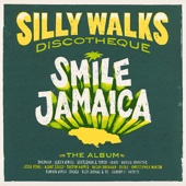 Silly Walks Discotheque: Smile Jamaica