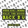 Back 2 U (feat. Walk the Moon) [Remixes] - EP