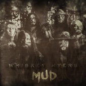 Whiskey Myers - Mud  artwork