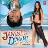 Jawani Diwani - A Youthful Joyride