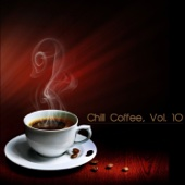 Chill coffee, Vol. 10 - Various Artists