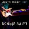 Need You Tonight (Live from the Orpheum Theatre Boston, MA/2016) - Single, Bonnie Raitt