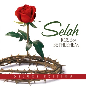 Rose of Bethlehem (Deluxe Edition) – Selah