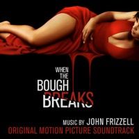 When The Bough Breaks - Official Soundtrack