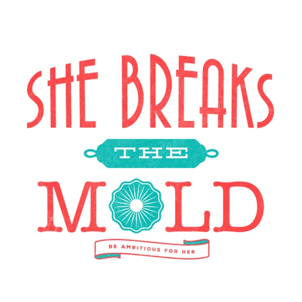 She Breaks The Mold - the podcast