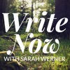 Write Now with Sarah Werner | For Writers, On Writing