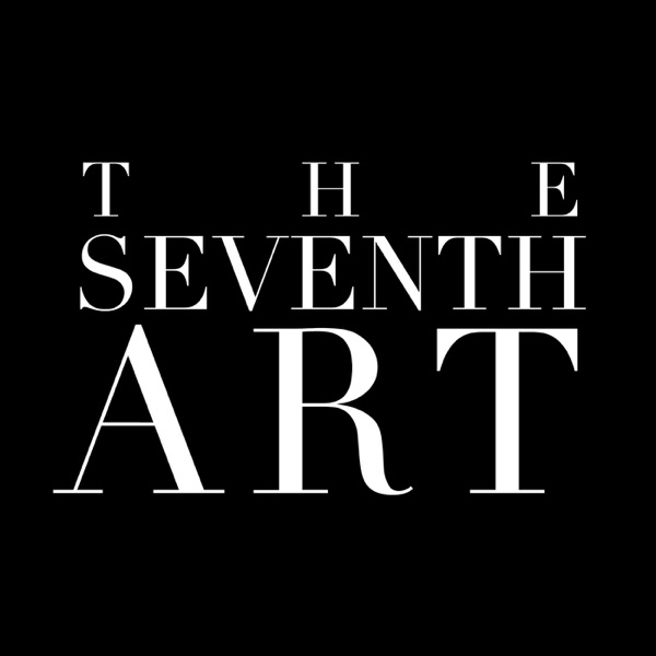 The Seventh Art: A Cinema Podcast