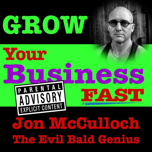 Grow Your Business FAST | The Evil Bald Genius Unleashed
