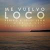 Me Vuelvo Loco (feat. Mirella Cesa & Nikki Mackliff) - Single