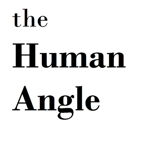The Human Angle Podcast