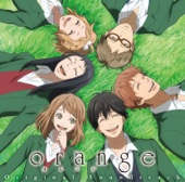 TVアニメ「orange」オリジナル・サウンドトラック - 堤博明