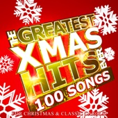 The Greatest Xmas Hits Ever: 100 Songs for Christmas & Classic Carols - Various Artists