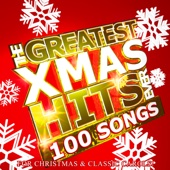 Various Artists - The Greatest Xmas Hits Ever: 100 Songs for Christmas & Classic Carols artwork