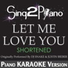 Let Me Love You (Shortened) [Originally Performed by DJ Snake & Justin Bieber] [Piano Karaoke Version] - Single