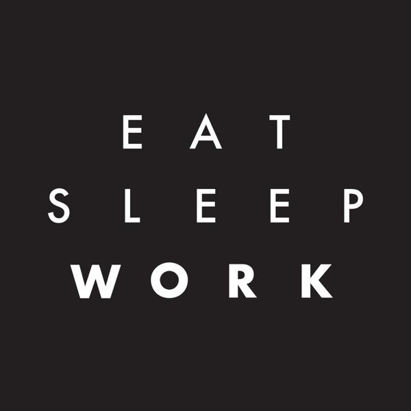 The Eat.Sleep.Work. Podcast