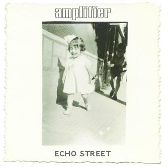 Amplifier – Echo Street (Bonus Edition) [iTunes Plus AAC M4A]