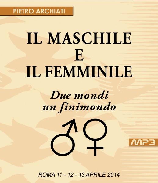 Il Maschile e il Femminile - Convegno di Scienza dello spirito - Roma, dall'11 al 13 aprile 2014