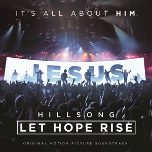 Hillsong: Let Hope Rise (Live/Original Motion Picture Soundtrack) - Various Artists, Various Artists