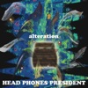 Buy Alteration by Head Phones President on iTunes (Metal)