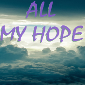 [Download] All My Hope (Originally Performed by Crowder) [Instrumental] MP3