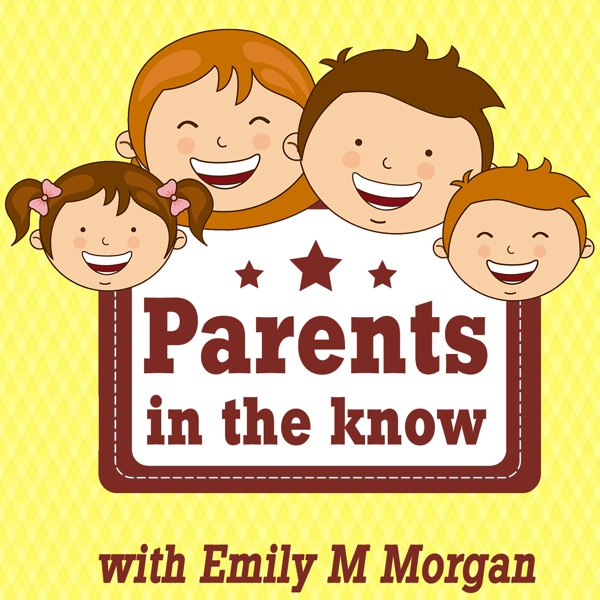 Parents in the Know Podcast