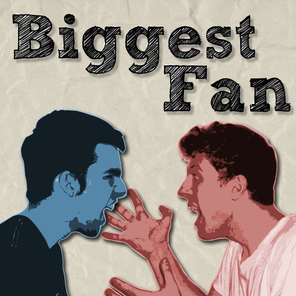 Biggest Fan podcast