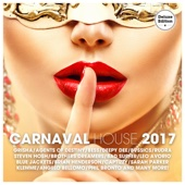 Carnaval House 2017 (Deluxe Version)