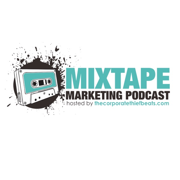 The Corporatethief Beats Mixtape Marketing Podcast
