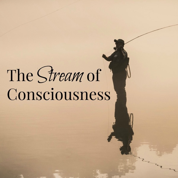 The Stream of Consciousness Fly Fishing Podcast