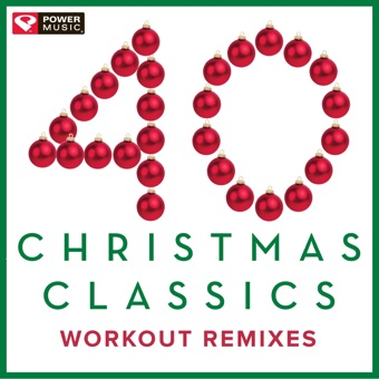 40 Christmas Classics – Workout Remixes (Unmixed Christmas and Holiday Fitness Music Multi BPM) – Power Music Workout [iTunes Plus AAC M4A] [Mp3 320kbps] Download Free