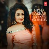Neha Kakkar: Love Songs