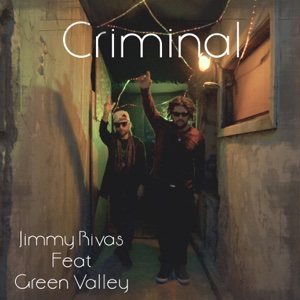 Criminal (feat. Green Valley) – Single – Jimmy Rivas