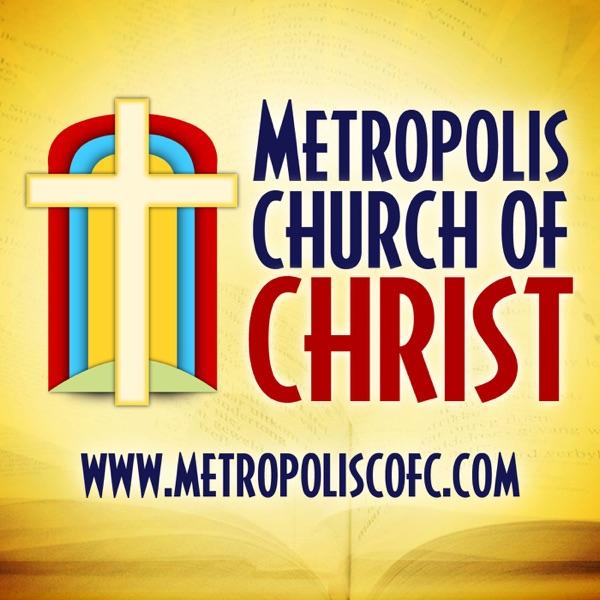 METROPOLIS CHURCH OF CHRIST Podcast